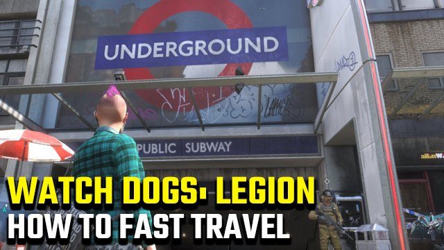How to fast travel in Watch Dogs: Legion