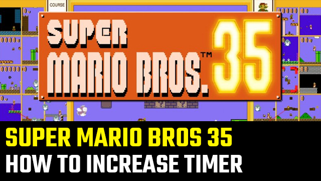 How to increase the timer in Super Mario Bros 35