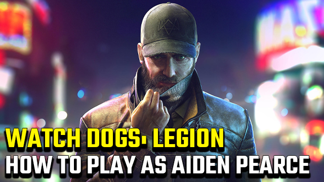 How to unlock Aiden Pearce in Watch Dogs: Legion