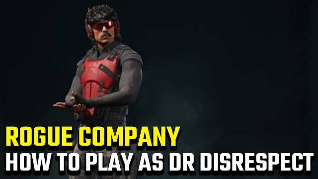 How to play as Dr Disrespect in Rogue Company