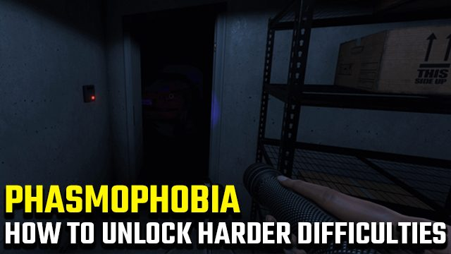 How to unlock all Phasmophobia difficulties