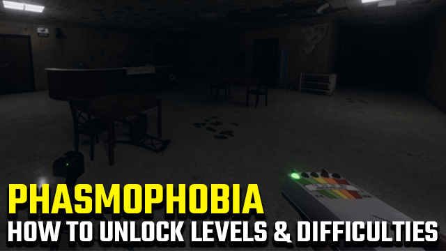 How to unlock all Phasmophobia levels and difficulties