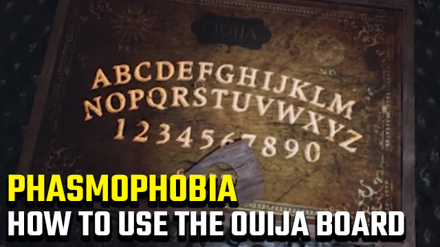 How to use the Ouija board in Phasmophobia