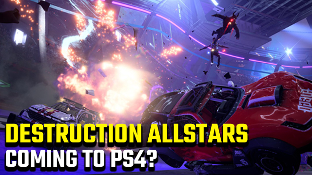 Is Destruction AllStars coming to PS4?