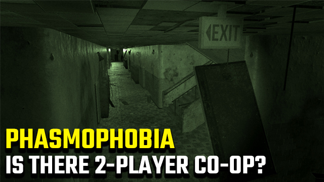 Phasmophobia 2-player co-op