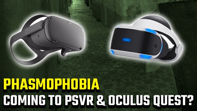 Phasmophobia PSVR and Oculus Quest