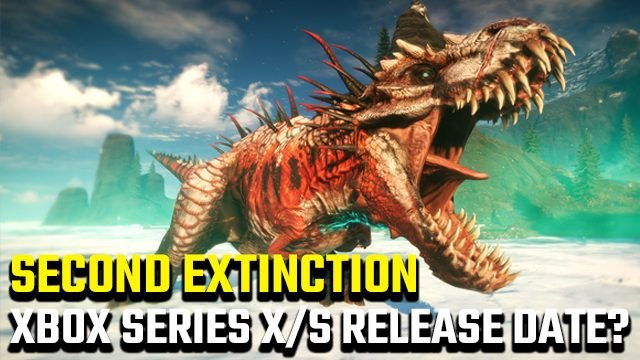 Second Extinction Xbox Series X release date