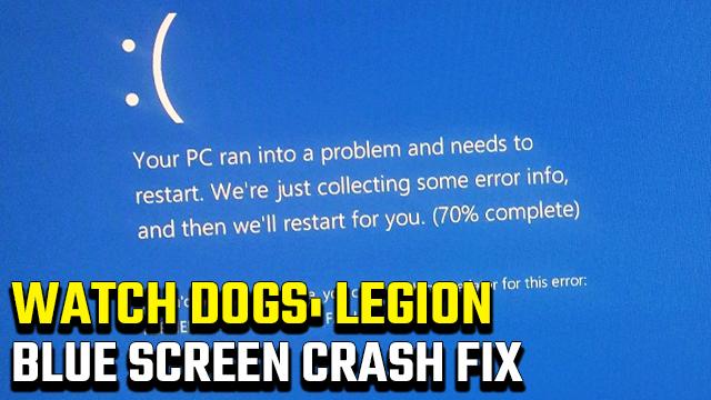 Watch Dogs Legion Blue Screen Crash Fix for PC