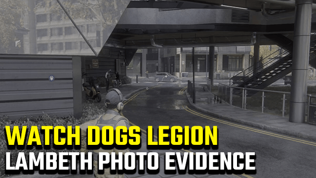 Watch Dogs Legion Lambeth Photographic Evidence Guide