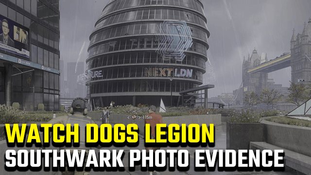 Watch Dogs Legion Southwark Photographic Evidence Guide
