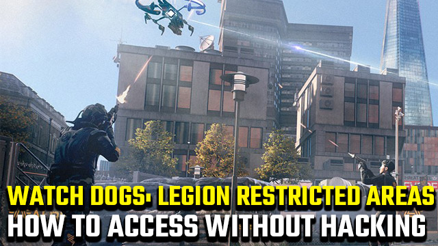 Watch Dogs Legion how to access restricted areas without hacking