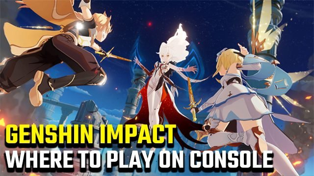 Where can I play Genshin Impact on console