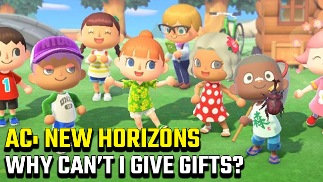Why can't I give gifts to villagers in Animal Crossing New Horizons