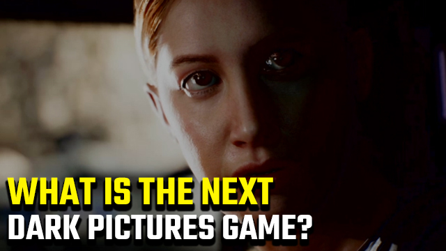 What's the next Dark Pictures Anthology game?