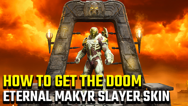 How to get Doom Eternal Makyr Slayer skin DLC