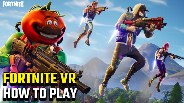 How to play Fortnite VR