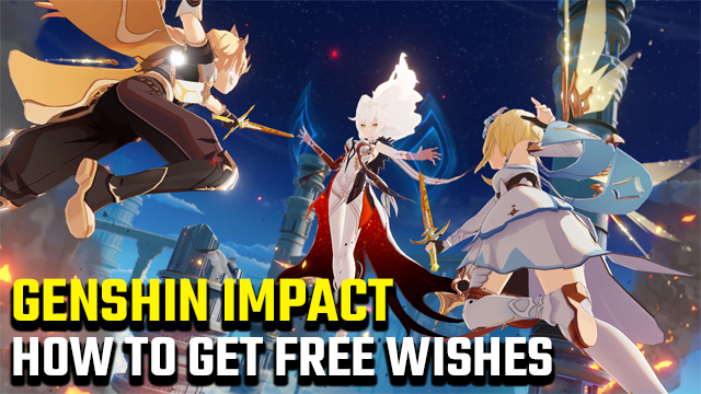 how to get free wishes in Genshin Impact
