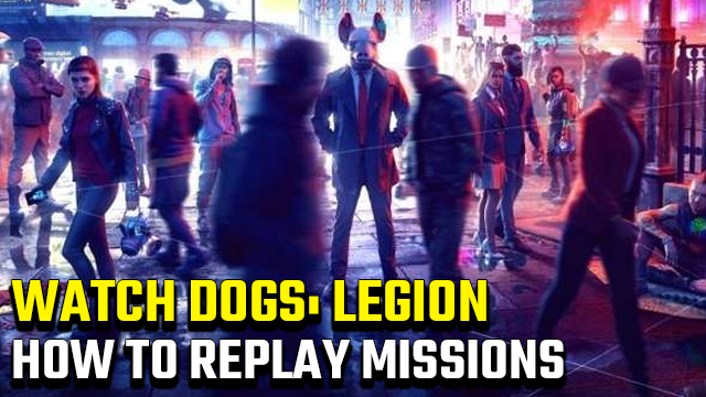 can you replay missions in watch dogs legion
