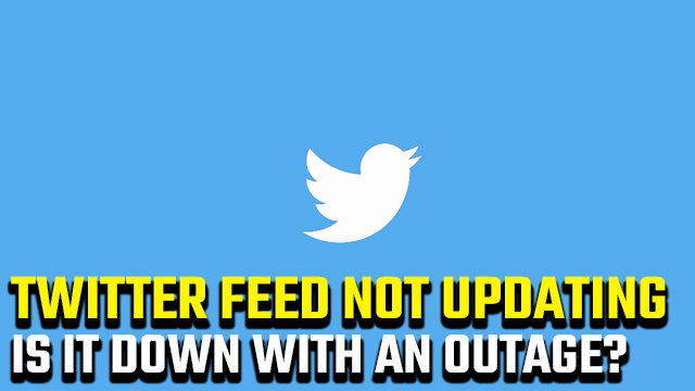 twitter feed not updating down outage