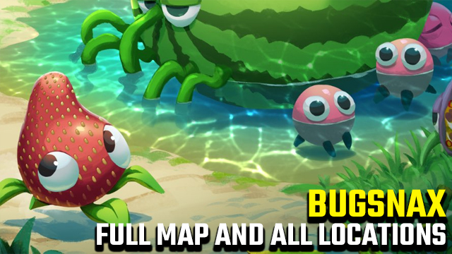 BUGSNAX map all locations list