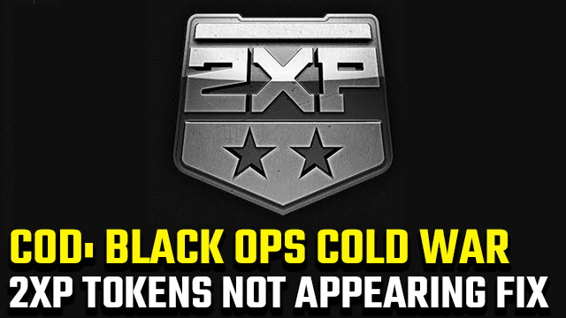 Black Ops Cold War 2XP Tokens not appearing fix