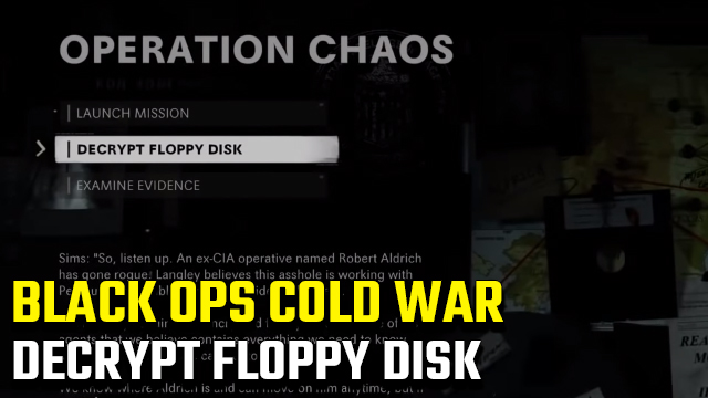 Black Ops Cold War Operation Chaos Decrypt Floppy Disk