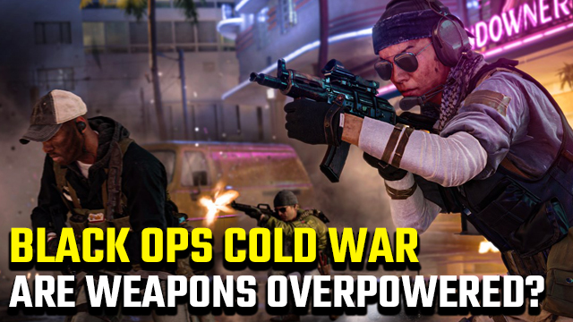 Black Ops Cold War overpowered weapons