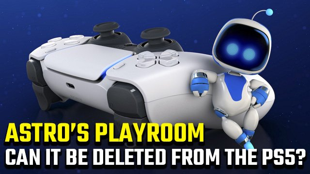 Can you delete Astro's Playroom on PS5?