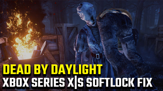 Dead by Daylight Xbox Series X|S softlock