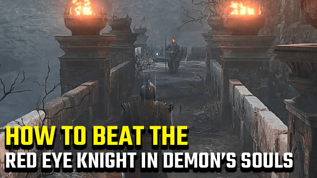 Demon's Souls How to beat Red Eye Knight