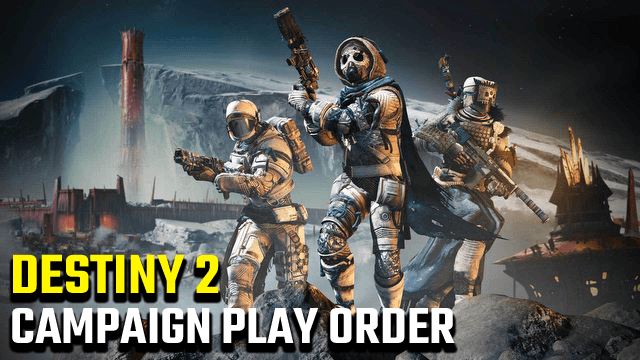Destiny 2 what order should I play campaigns