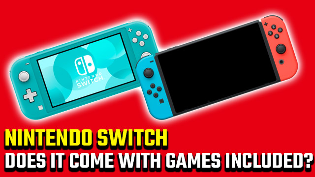 Does Nintendo Switch come with games included