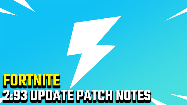 Fortnite 2.93 update patch notes