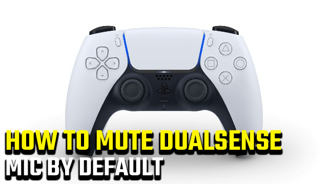 How to mute PS5 dualsense mic by default
