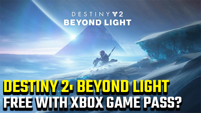Is Destiny 2: Beyond Light free on Xbox Game Pass?