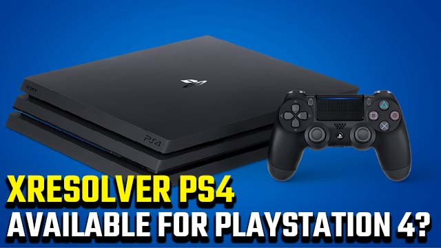 Is there xResolver for PS4?