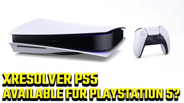 Is there xResolver for PS5?