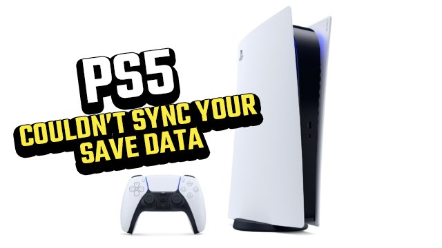 ps5 couldn't sync your save data
