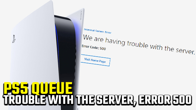 PS5 queue trouble with the server error 500