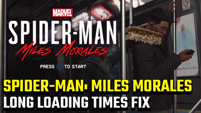 Spider-Man Miles Morales Long Loading Times Fix