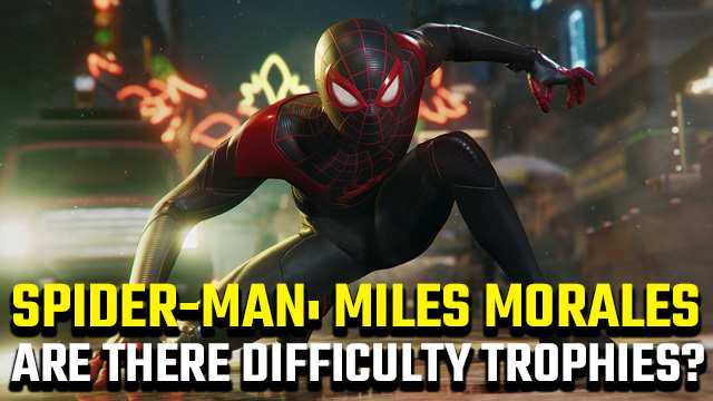 Spider-Man Miles Morales difficulty Trophies