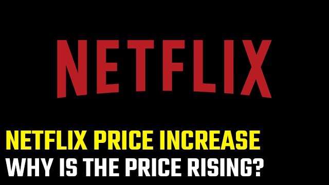 Why is Netflix increasing prices again in 2020