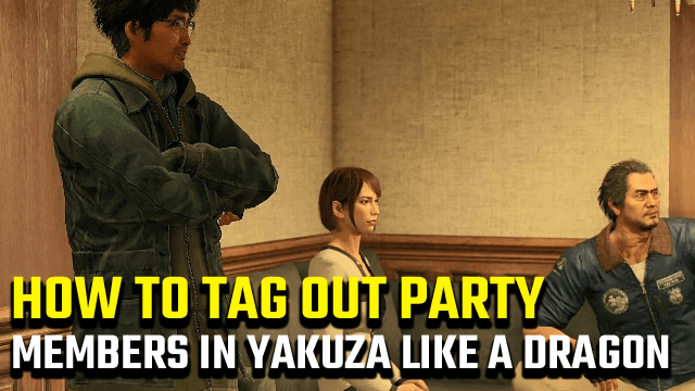 Yakuza Like a Dragon how to tag out swap characters