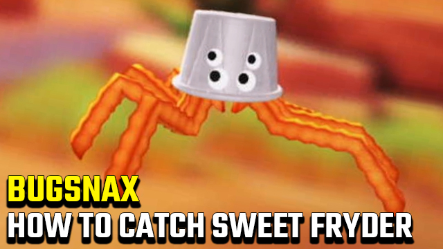 How to catch a Sweet Fryder in Bugsnax