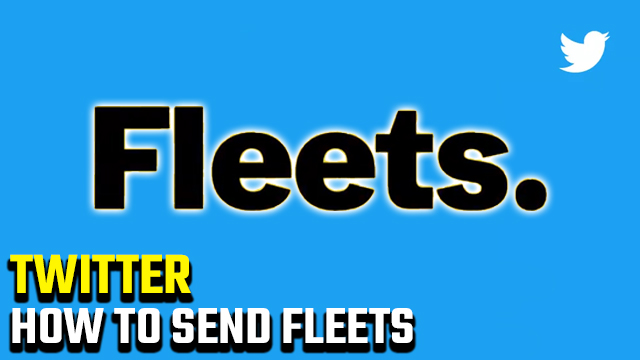 how to send Fleets on Twitter
