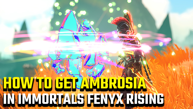 How to get ambrosia in Immortals Fenyx Rising