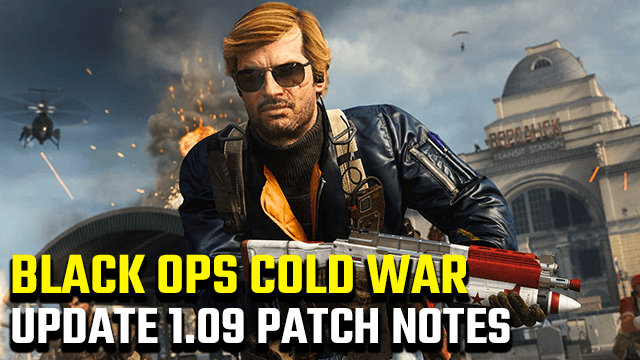 Black Ops Cold War Update 1.09 Patch Notes