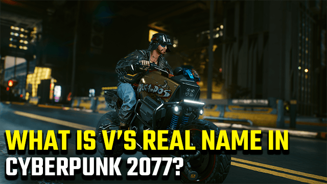 Cyberpunk 2077 what is v real name what does v stand for