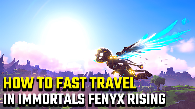 How to fast travel in Immortals Fenyx Rising