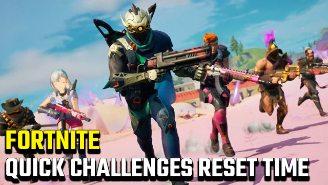 Fortnite Quick Challenges Reset Time